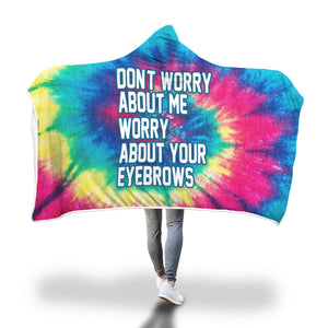 WORRY ABOUT YOUR EYEBROWS - HOODED - Wonder Hippie Official