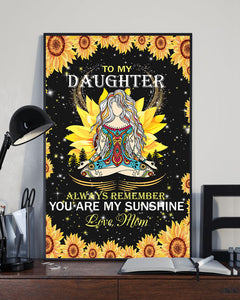 Letter To My Daughter Always Remember You Are My Sunshine Love Mom Poster 16x24""