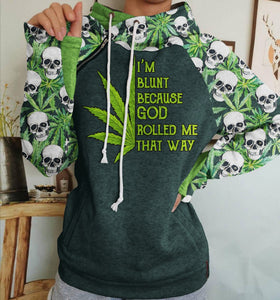 I'm Blunt God Rolled Me Funny Cannabis Skulls Speacial Green Double Hoodie