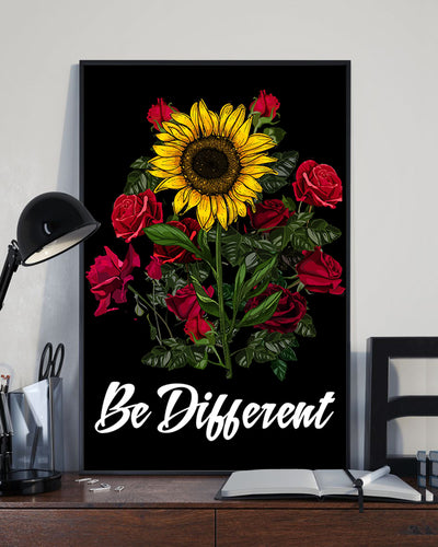 Be Different Sunflowers Roses Poster 16x24