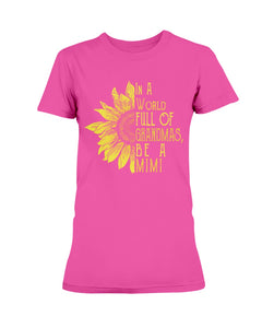In A World Full Of Grandmas Be A MiMi Sunflower T-shirt & Hoodie