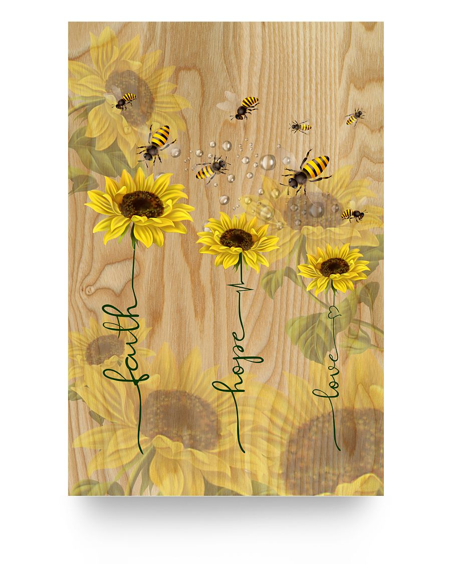 Faith Hope Love Chris Jesus Bee Sunflower Poster 16x24