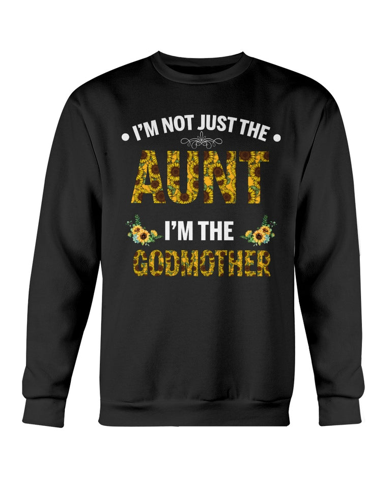 I'm Not Just The Aunt Sunflower T-shirt & Hoodie
