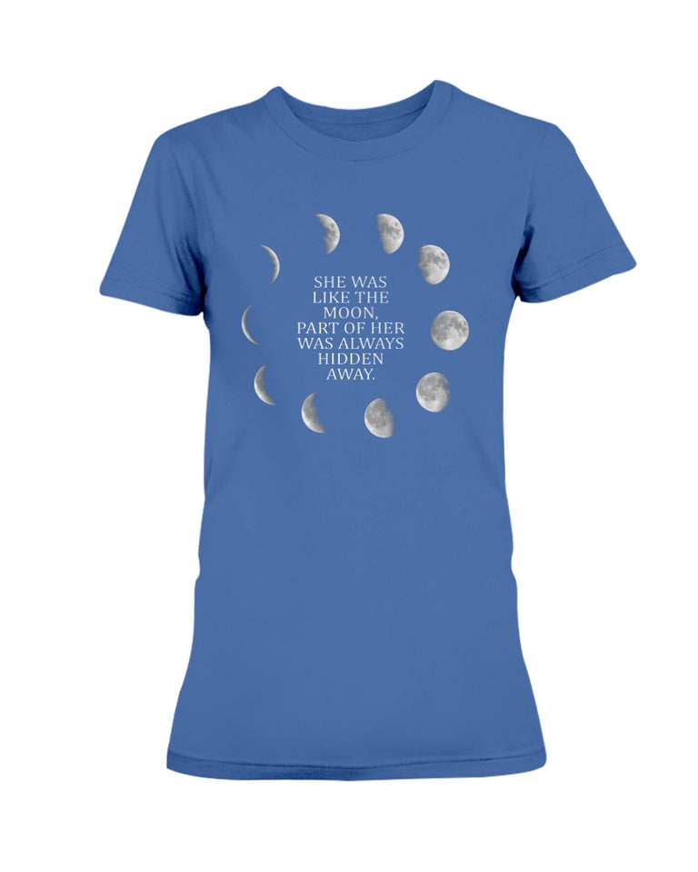 She Was Like The Moon T-shirt & Hoodie