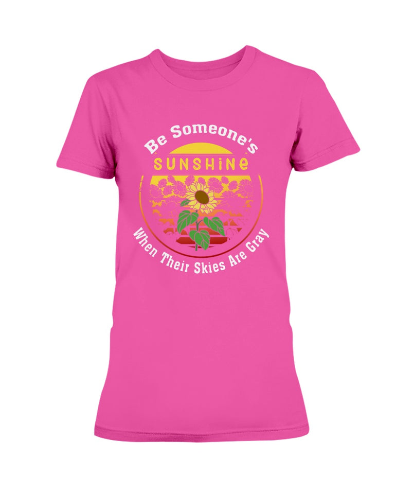 Be awesome sunshine when their skies are gray T-shirt & Hoodie