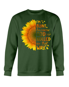 God Rolled Me That Way Sunflower T-shirt & Hoodie