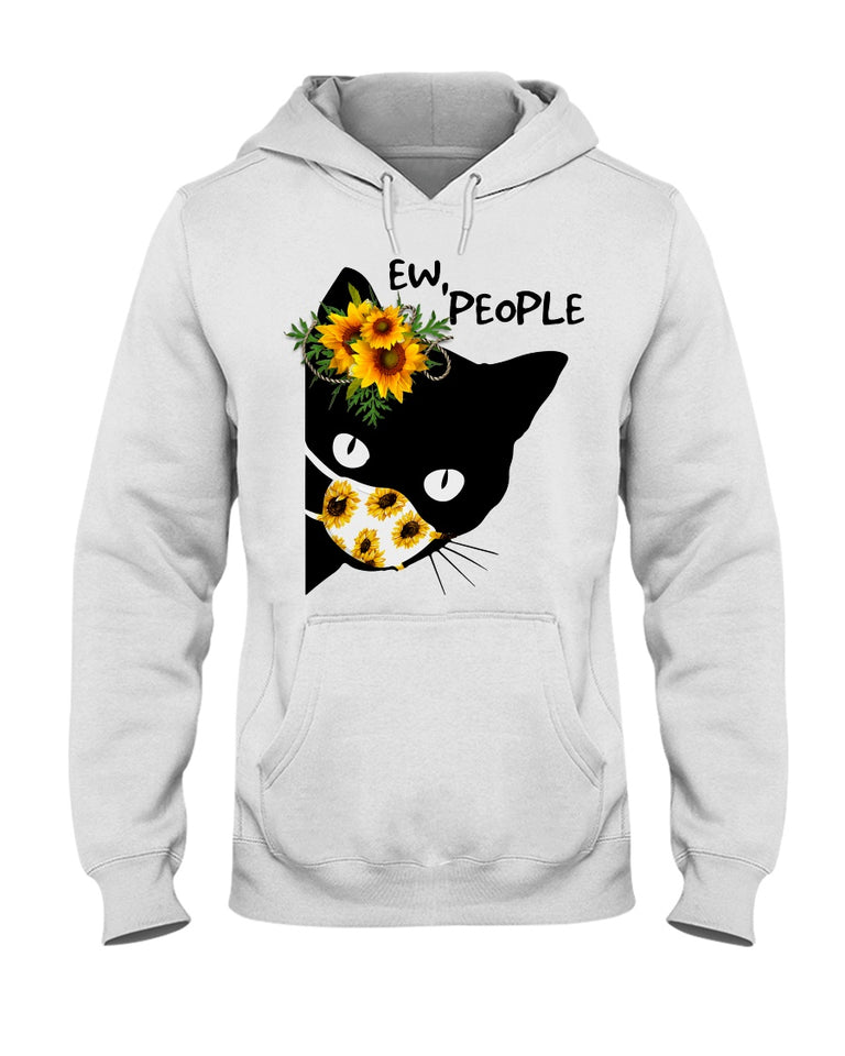 Ew People Cat funny Sunflower Facemask T-shirt and Hoodie