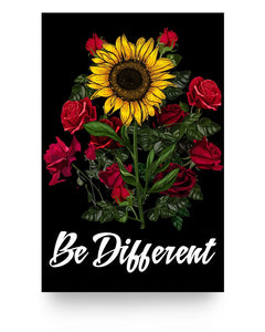 Be Different Sunflowers Roses Poster 16x24""