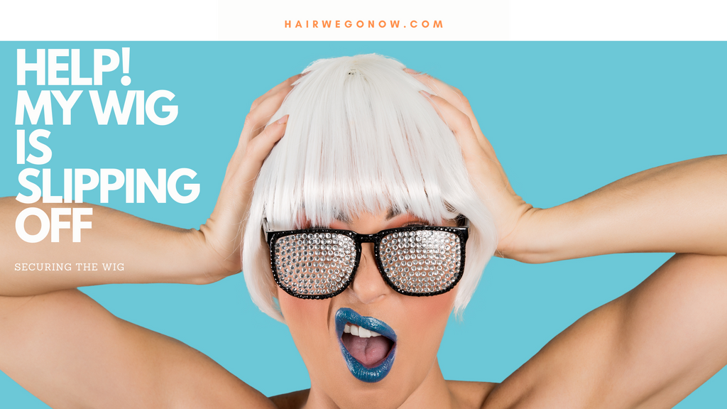 HOW TO STOP YOUR WIG FROM SLIPPING?