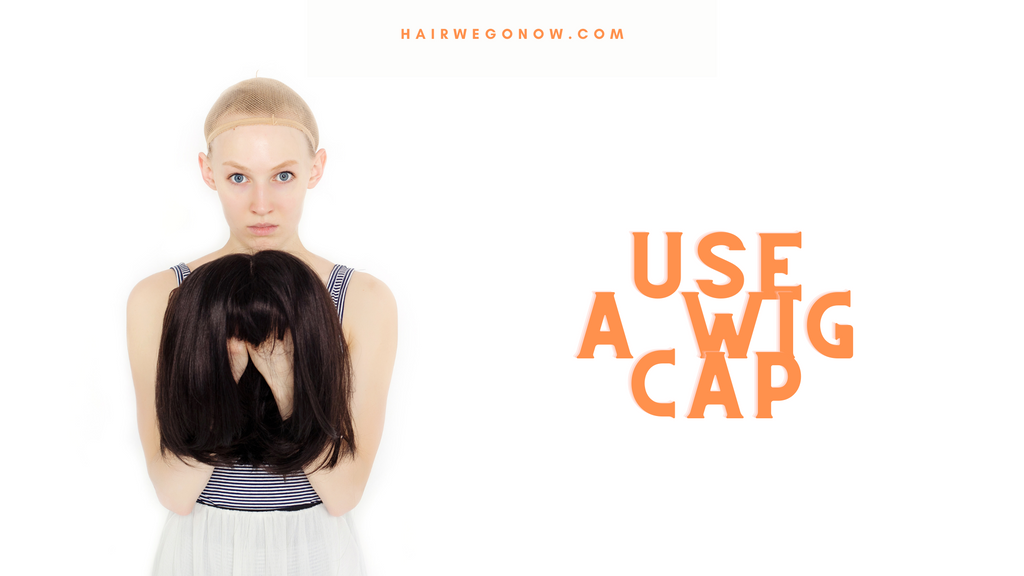 Use a wig cap to secure your wig