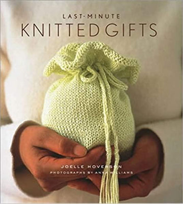 Last Minute Knitted Gifts