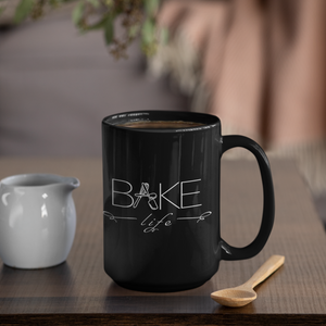 """Bake Life"" Black Mug (15oz) - Lexis Rose Store - Buy Today!"