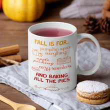 "Load image into Gallery viewer, ""Fall Is For..."" 11oz Mug - Lexis Rose Store - Buy Today!"