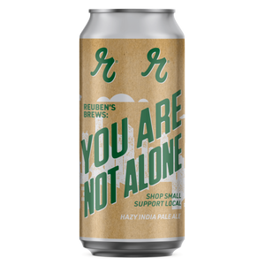 You Are Not Alone Hazy IPA