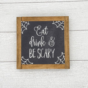 Eat Drink and Be Scary | 8 x 8 Sign