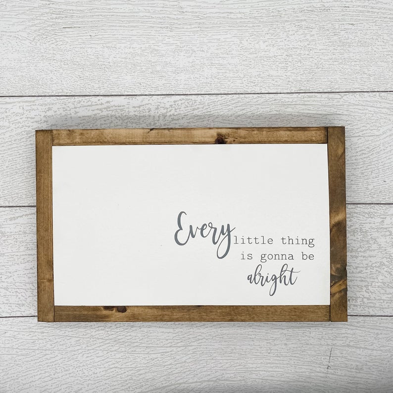 Every Little Thing is Gonna Be Alright | 13 x 8 Sign