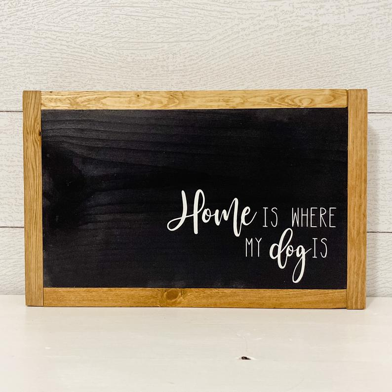 Home is Where my Dog is | 13 x 8 Sign