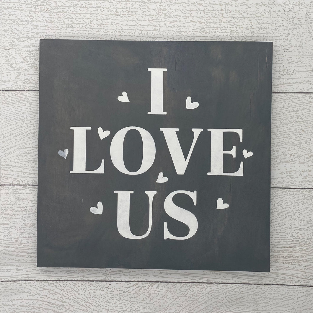 I Love Us | 12 x 12 Sign