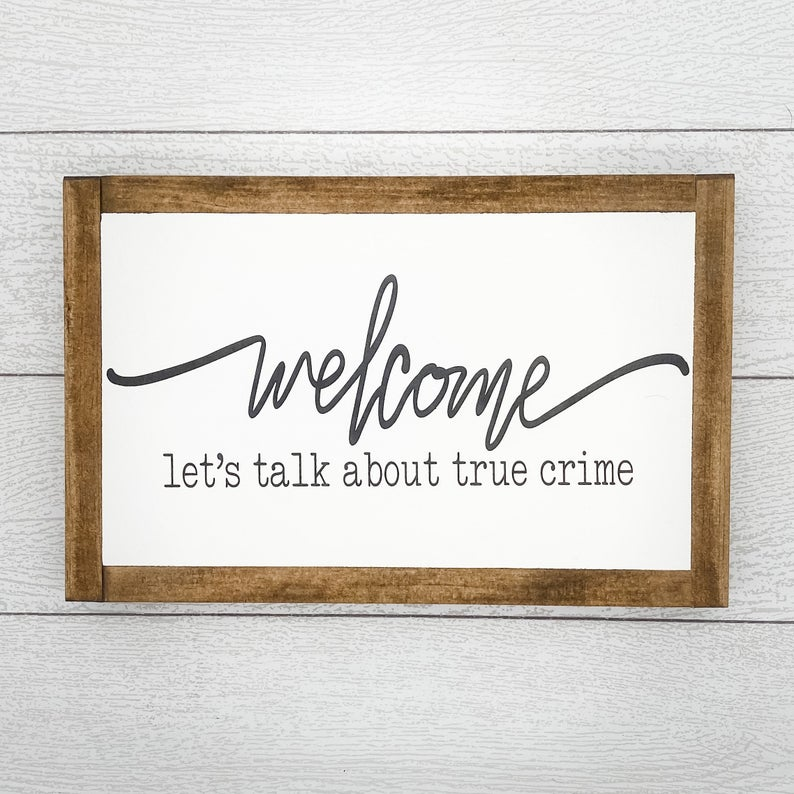 Welcome Let's Talk about True Crime | 13 x 8 Sign