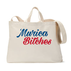 Murica Bitches Tote Bag