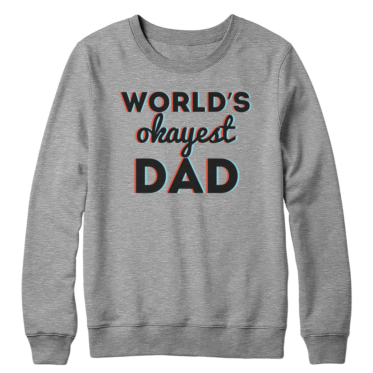 World's Okayest Dad Crewneck