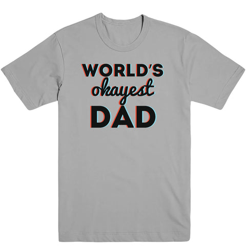 World's Okayest Dad Men's Tee