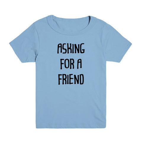 Asking For A Friend Kid's Tee