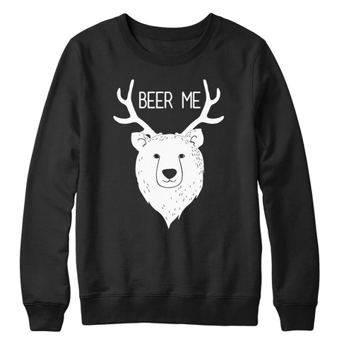 Bear + Deer = Beer Me Crewneck