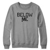 Below Me Crewneck