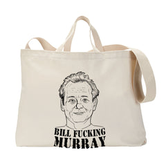 Bill Fucking Murray Tote Bag