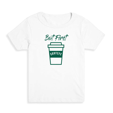 But First Covfefe Kid's Tee