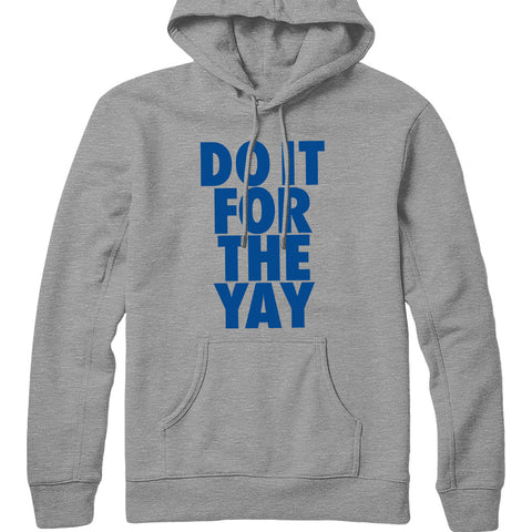 Do It For The Yay Hoodie