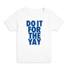 Do It For The Yay Kid's Tee