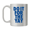 Do It For The Yay Mug