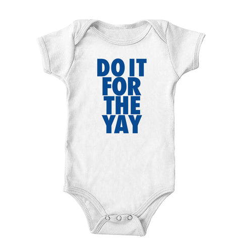 Do It For The Yay Onesie