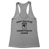 Don't Talk to Me Covfefe Women's Racerback Tank