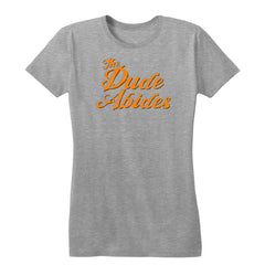 Dude Abides Women's Tee