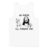I'll Forgive You Tank Top