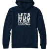 Let's Hug It Out Hoodie
