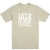 Let's Hug It Out Men's Tee