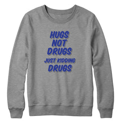 Hugs Not Drug Crewneck