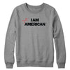 I Am American Not Crewneck