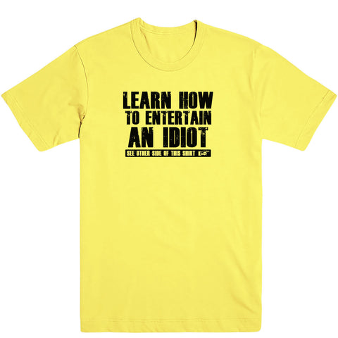 Entertain an Idiot Men's Tee