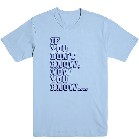 If You Don't Know Men's Tee