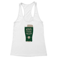 Irish I Was Drunk Women's Racerback Tank