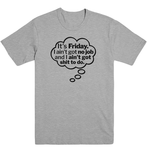 It's Friday I think Men's Tee