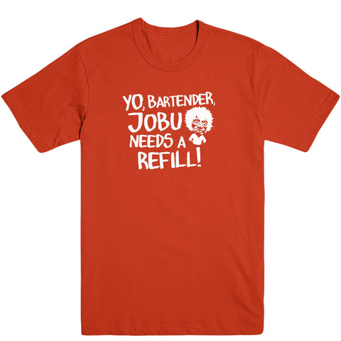 Jobu Needs A Refill Men's Tee