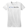 You Like This Women's Tee