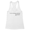 Never Said That Women's Racerback Tank