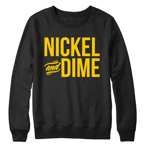 Nickel and Dime Crewneck